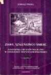 Zjawy, szaleństwo i śmierć. Fantastyka i realizm magiczny w literaturze hispanoamerykańskiej - Tomasz Pindel
