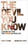 Devil You Know: Looking Out for the Psycho in Your Life - Kerry Daynes, Jessica Fellowes