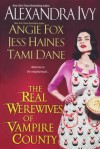 The Real Werewives of Vampire County - Alexandra Ivy, Angie Fox, Tami Dane, Jess Haines