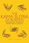 The Kama Sutra of Business: Management Principles from Indian Classics - Nury Vittachi