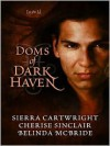 Doms of Dark Haven - Cherise Sinclair, Sierra Cartwright, Belinda McBride