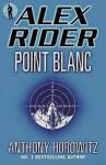 Point Blanc (Alex Rider #2) - Anthony Horowitz