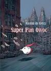 Super Pan Owoc - Nicolas de Crécy