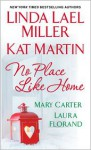 No Place Like Home - Linda Lael Miller, Kat Martin, Mary Carter, Laura Florand