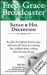 Free Grace Broadcaster - Issue 161 - Satan & His Deception - Arthur W. Pink, Charles H. Spurgeon, Thomas Brooks
