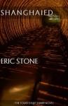 SHANGHAIED (The Ray Sharp Novels) - Eric Stone