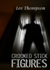 Crooked Stick Figures - Lee Thompson
