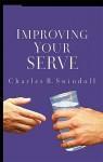 Improving Your Serve - Charles R. Swindoll
