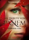 Die Tribute von Panem: Gefährliche Liebe - Sylke Hachmeister, Peter Klöss, Suzanne Collins