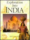 Exploration Into India (Exploration Into) - Anita Ganeri