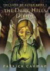 The Dark Hills Divide (The Land of Elyon #1) - Patrick Carman