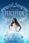 Perception - A.L. Waddington