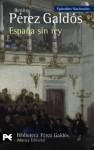 España sin rey - Benito Pérez Galdós