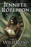 The Wild Road - Jennifer Roberson, Todd Lockwood
