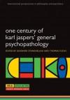 One Century of Karl Jasper' General Psychopathology - Giovanni Stanghellini, Thomas Fuchs