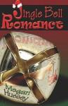Jingle Bell Romance - Megan Hussey