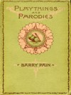 Playthings and Parodies - Barry Pain