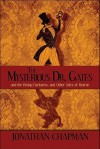 The Mysterious Dr. Gates: And the Rising Darkness, and Other Tales of Horror - Jonathan Chapman