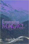 Emerging Magic - Angela Benedetti