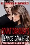 Count Dracula's Teenage Daughter - R. Barri Flowers