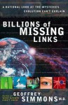 Billions of Missing Links: A Rational Look at the Mysteries Evolution Can't Explain - Geoffrey Simmons