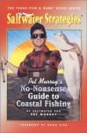 No-Nonsense Guide to Coastal Fishing (Saltwater Strategies) - Pat Murray