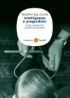Intelligenza e pregiudizio - Stephen Jay Gould