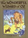 The Wonderful Wizard of Oz - L. Frank Baum, W.W. Denslow
