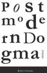 Postmodern Dogma: Poems - Andrei Guruianu