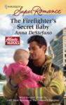 The Firefighter's Secret Baby - Anna DeStefano