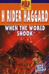 When the World Shook - H. Rider Haggard