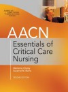 AACN Essentials of Critical Care Nursing, Second Edition - Suzanne Burns, Marianne Chulay, American Association of Critical-Care Nurses (AACN