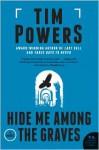 Hide Me Among the Graves - Tim Powers