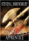 Widowmaker's Apprentice - Steven Shrewsbury