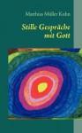 Stille Gespr Che Mit Gott - Matthias Müller