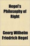 Philosophy of Right - Georg Wilhelm Friedrich Hegel
