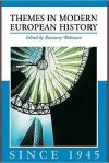 Themes in Modern European History Since 1945 - Rosemary Wakeman