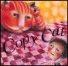 Copy Cat - John Mole, Bee Willey