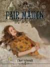 Fair Maiden - Cheri Schmidt