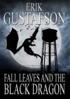 Fall Leaves and the Black Dragon - Erik Gustafson
