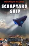 Scrapyard Ship - Mark Wayne McGinnis
