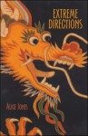 Extreme Directions: The 54 Moves of Tai Chi Sword - Alice Jones