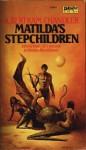 Matilda's Stepchildren - A. Bertram Chandler