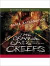 The Orange Eats Creeps (MP3 Book) - Grace Krilanovich, Angela Goethals