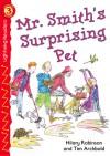 Mr. Smith's Surprising Pet, Grades 1 - 2: Level 3 - Hilary Robinson, Tim Archbold