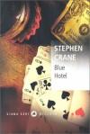 The Blue Hotel - Stephen Crane
