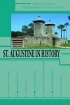 St. Augustine in History - Rodney Carlisle, Loretta Carlisle