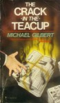 The Crack in the Teacup - Michael Gilbert