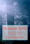 Horror Rush: Horror Stories in Shadowy Light - Ron W. Koppelberger Jr.