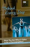 Behind Every Step: Have You Got What It Takes to Be a Choreographer? - Lisa Thompson
